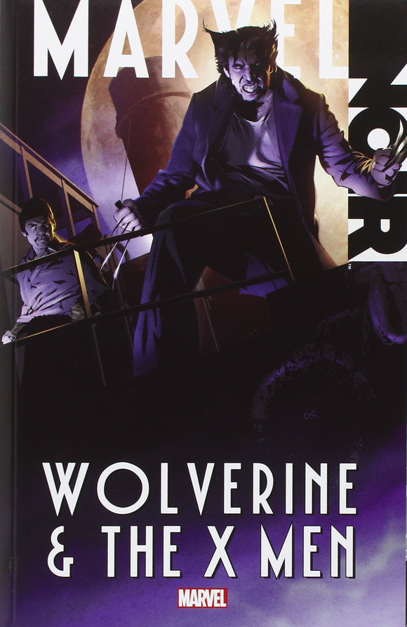 Marvel Noir: Wolverine & the X-Men Paperback