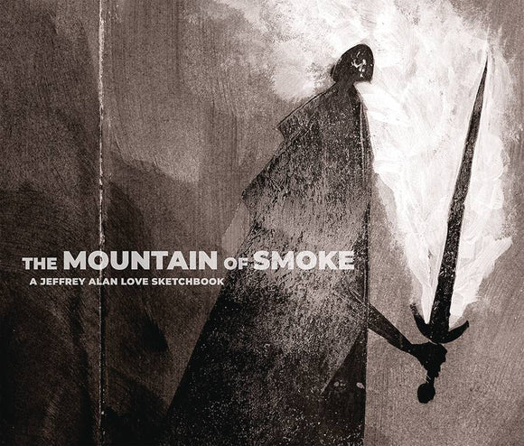 MOUNTAIN OF SMOKE JEFFREY ALAN LOVE SKETCHBOOK HC