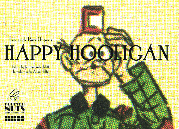 FOREVER NUTS PRESENTS HAPPY HOOLIGAN HC