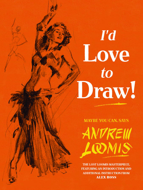 ANDREW LOOMIS I'D LOVE TO DRAW HC