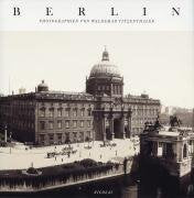 BERLIN PHOTOGRAPHY BY WALDEMAR TITZENTHALER HC