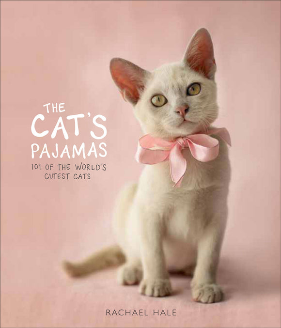 CATS PAJAMAS 101 OF THE WORLDS CUTEST CATS HC