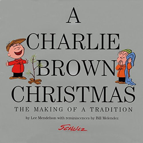 CHARLIE BROWN CHRISTMAS MAKING OF A TRADITION HC