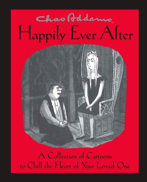 CHAS ADDAMS HAPPILY EVER AFTER HC