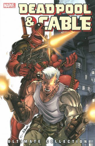 Deadpool & Cable Ultimate Collection - Book 1 Paperback