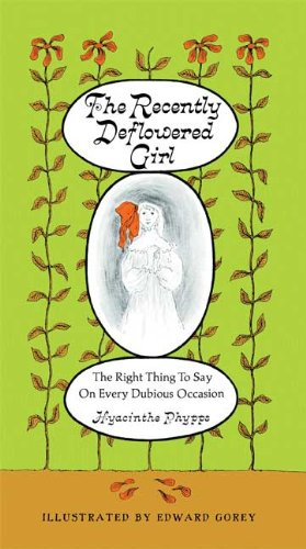 RECENTLY DEFLOWERED GIRL EDWARD GOREY HC