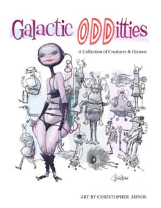 GALACTIC ODDITTIES ART CHRISTOPHER MINOS