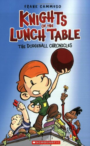 KNIGHTS OF THE LUNCH TABLE GN VOL 01 DODGEBALL CHRONICLES