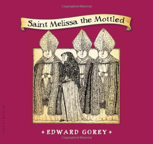 SAINT MELISSA THE MOTTLED EDWARD GOREY HC