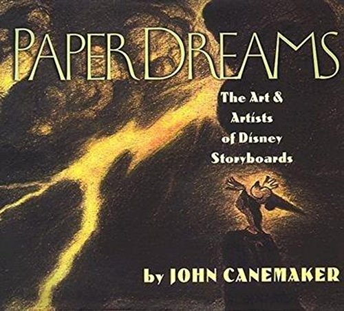 Paper Dreams: The Art And Artists Of Disney Storyboard