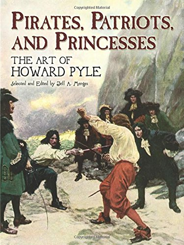 PIRATES PATRIOTS PRINCESSES ART OF HOWARD PYLE