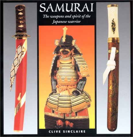 SAMURAI THE WEAPONS AND SPIRIT OF THE JAPANESE WARRIOR HC