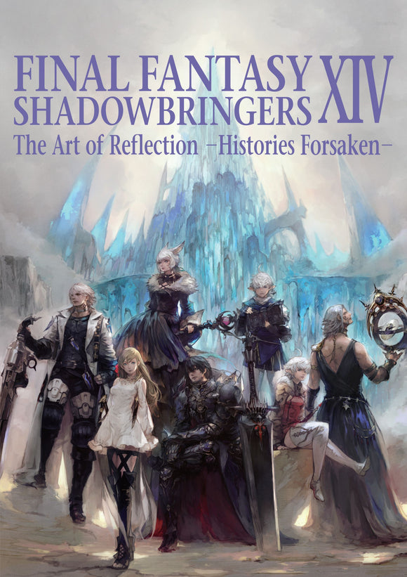 Art of Final Fantasy XIV: Shadowbringers The Art of Reflection -Histories Foresaken