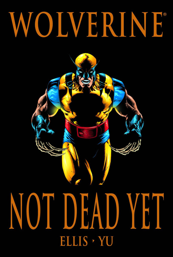 Wolverine: Not Dead Yet Premiere HC Hardcover