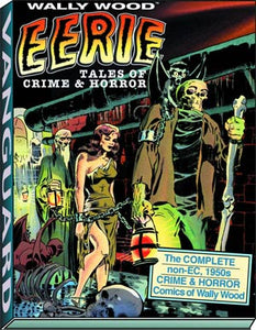 WALLY WOOD: EERIE TALES OF CRIME & HORROR DELUXE HC