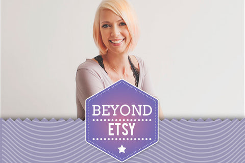 Etsy & Beyond // Growing Your Online Business