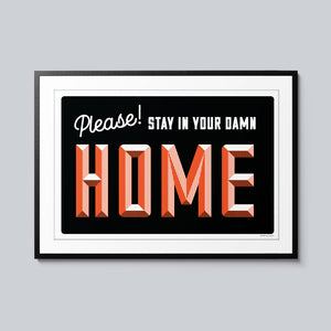 Please! Stay in Your Damn Home - Set of 10 Posters