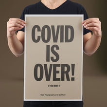 Load image into Gallery viewer, Covid Is Over - Set of 10 Posters