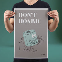 Load image into Gallery viewer, Don't Hoard - Set of 10 Posters