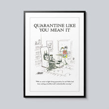 Load image into Gallery viewer, Quarantine Like You Mean It - Set of 10 Posters
