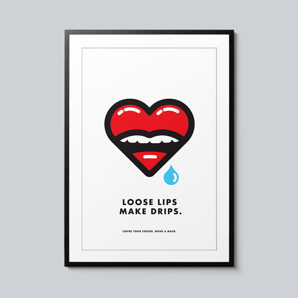 Loose Lips Make Drips - Set of 10 Posters