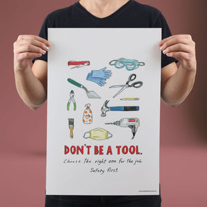 Don't Be a Tool - Set of 10 Posters