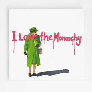 "I Love the Monarchy | 19"" x 21"""