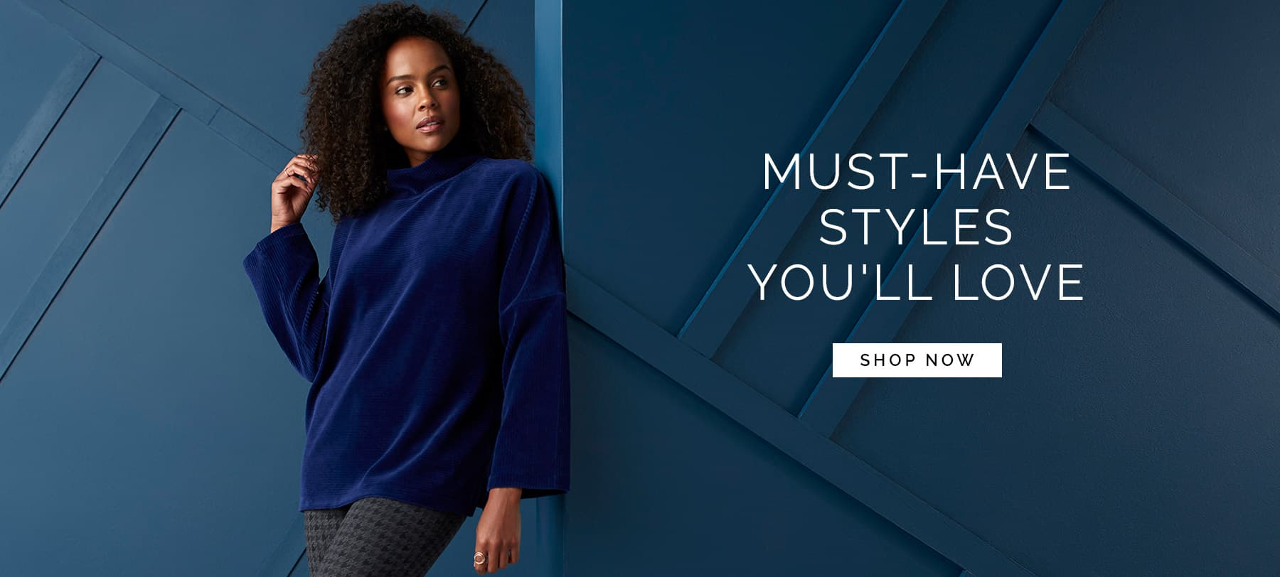 MUST-HAVE STYLES YOU'LL LOVE - Shop Now