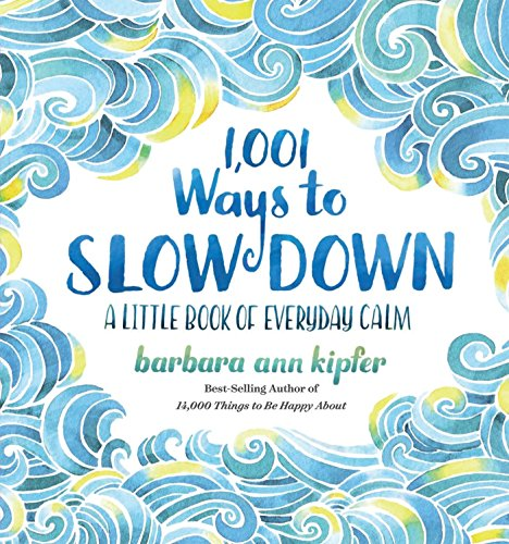 1,000 Ways To Slow Down