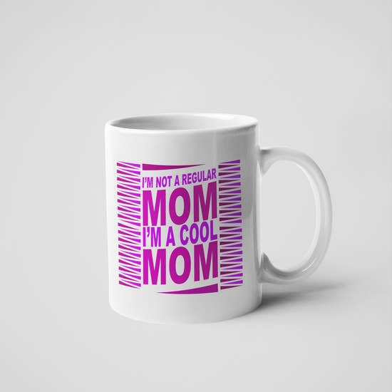 I'm Not a Regular Mom Mug