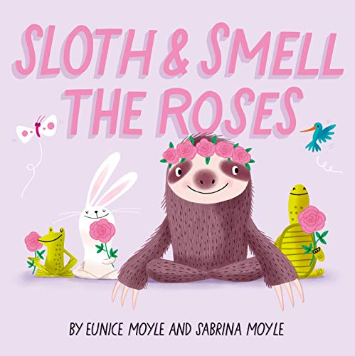 Sloth and Smell the Roses