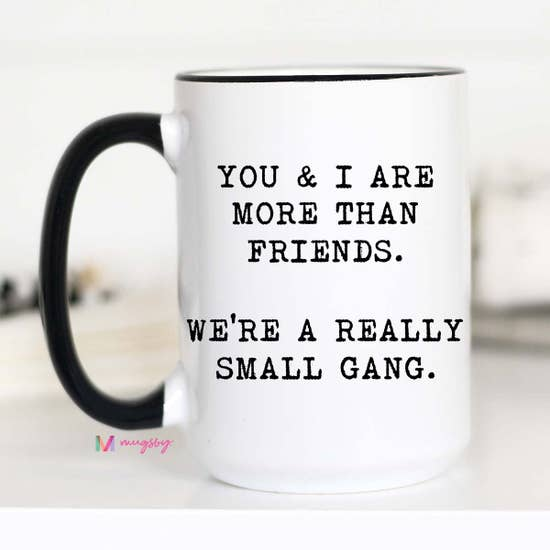 You and I are More Than Friends Mug 15-oz
