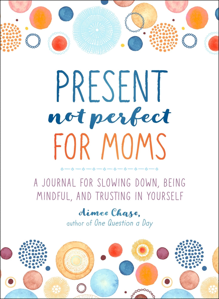 Present Not Perfect for Mom's