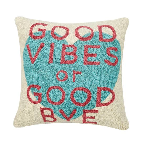 Good Vibes or Good Bye Hooked Pillow