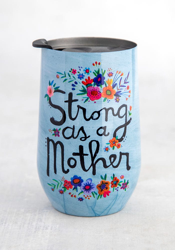 Natural Life Wine Tumbler Strong as a Mother