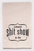 Ellembee Tea Towel-Welcome To The Shit show