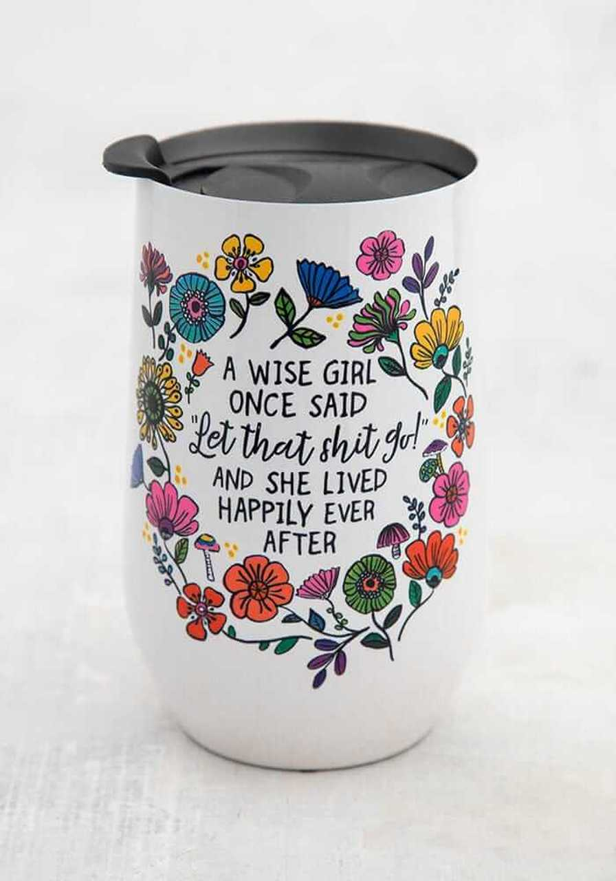 Natural Life Wine Glass Wise Girl Once Said