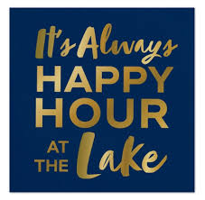 It's Always Happy Hour At The Lake Napkins