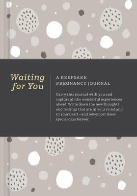 Waiting for You-A Keepsake Pregnancy Journal