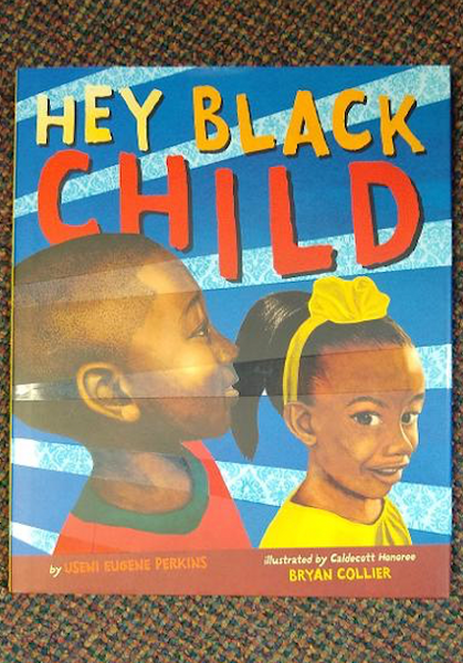 """Hey Black Child"" by Useni Eugene Perkins"