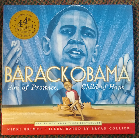 """Barack Obama: Son of Promise, Child of Hope"" by Nikki Grimes"