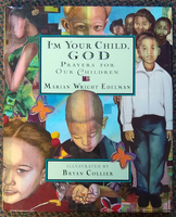 """I'm Your Child, God: Prayers for Our Children"" by Marian Wright Edelman"