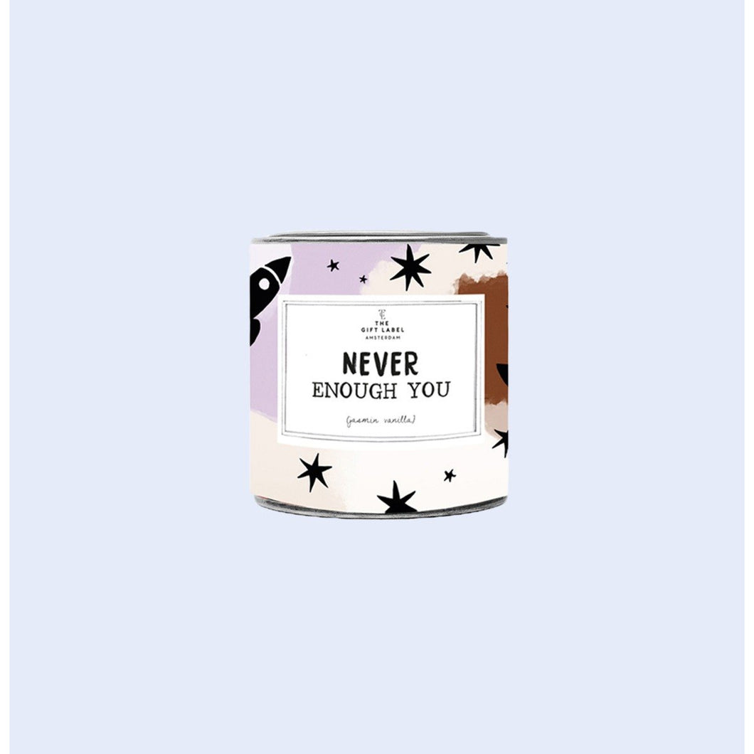 Candle tin small - Never enough you