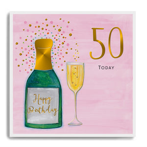 50 Today - Happy Birthday - Champagne Bottle and Glass