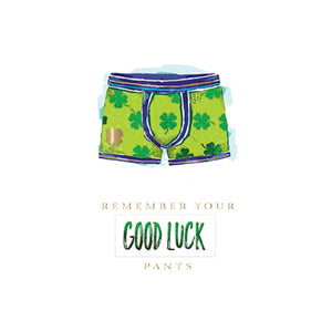 Remember Your Good Luck Pants