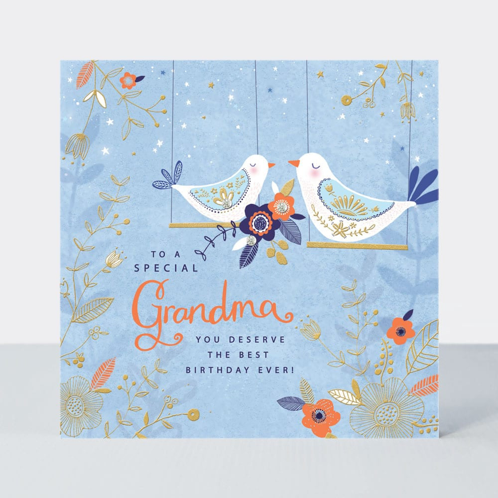 To A Special Grandma - You Deserve The Best Birthday Ever