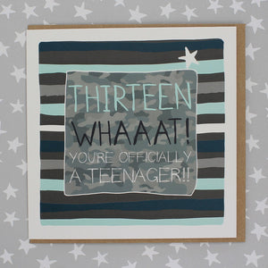 Thirteen Whaaat! You're Officially a Teenager!!