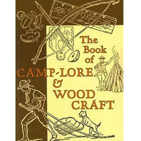 The Book of Camp-Lore & Woodcraft