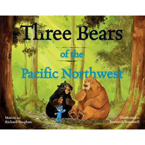 Three Bears of the Pacific Northwest Hardcover