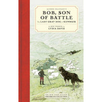 Bob, Son of Battle: The Last Gray Dog Of Kenmuir